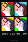 Guide to Getting It On!: Includes Dating, Kissing, Love, Sex, Romance, Marriage, Oral Sex, Fellatio, Cunnillingus, Intercourse, Orgasms, Masturbation, Cybersex, the Prostate by Paul Joannides, Daerick Gross (Illustrator)